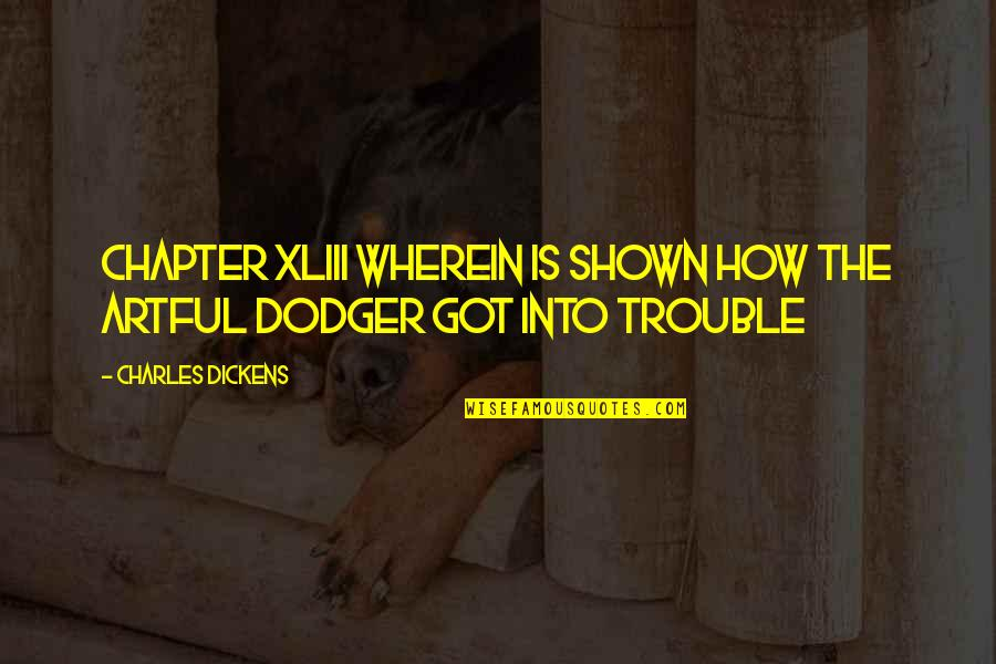 Artful Dodger Quotes By Charles Dickens: CHAPTER XLIII WHEREIN IS SHOWN HOW THE ARTFUL