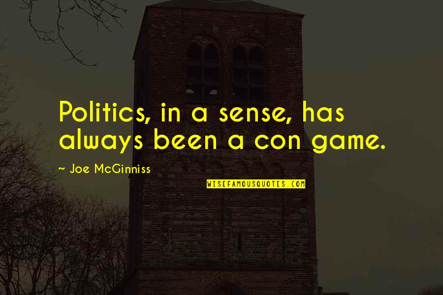Artful Dodger Quotes By Joe McGinniss: Politics, in a sense, has always been a