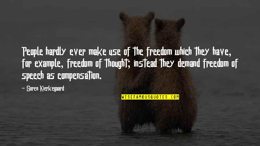 Artful Dodger Quotes By Soren Kierkegaard: People hardly ever make use of the freedom
