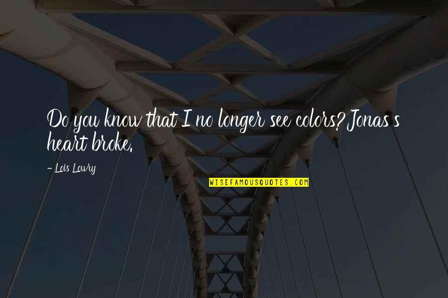 Arthur Hugh Clough Quotes By Lois Lowry: Do you know that I no longer see