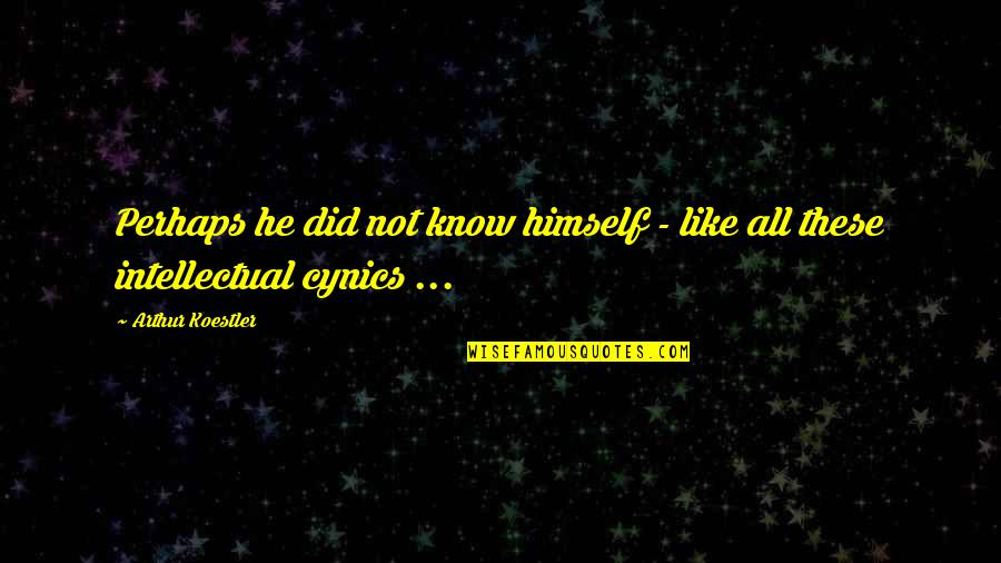 Arthur Koestler Quotes By Arthur Koestler: Perhaps he did not know himself - like