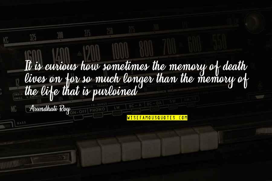 Arundhati Quotes By Arundhati Roy: It is curious how sometimes the memory of