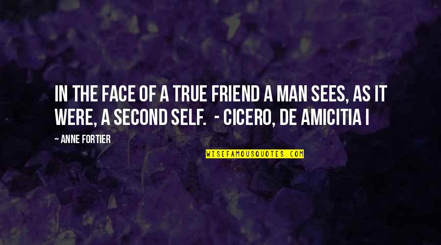 As A Friend Quotes By Anne Fortier: In the face of a true friend a