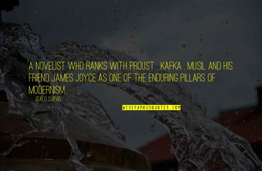 As A Friend Quotes By Italo Svevo: A novelist who ranks with Proust , Kafka