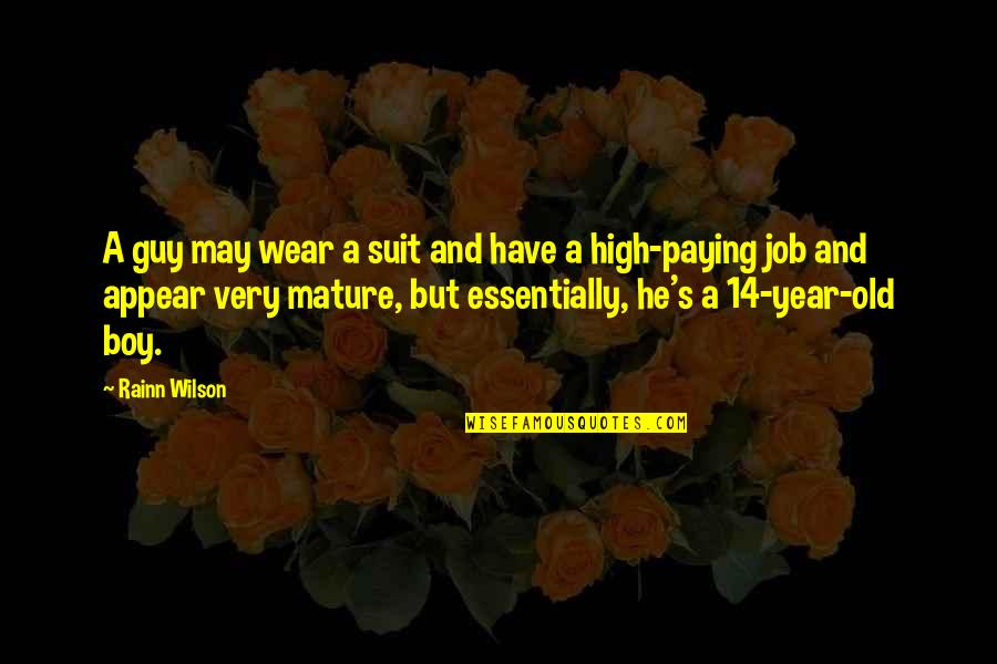 As You Mature Quotes By Rainn Wilson: A guy may wear a suit and have