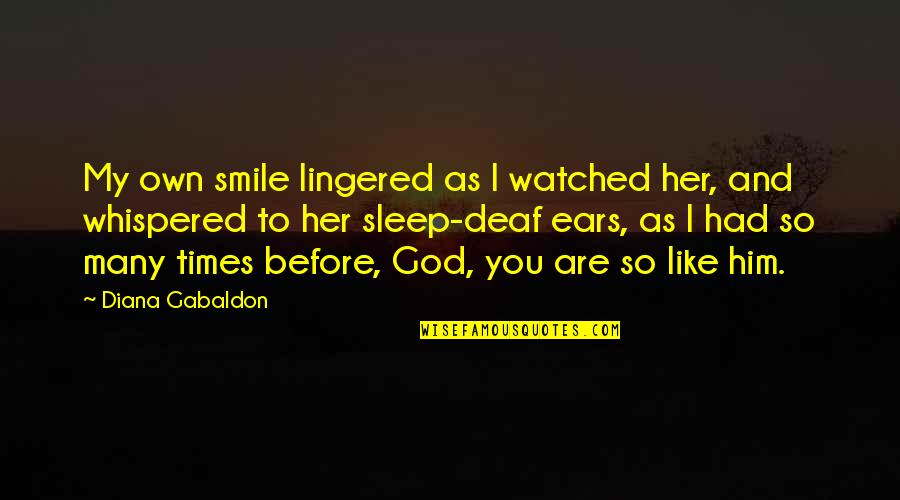 As You Sleep Quotes By Diana Gabaldon: My own smile lingered as I watched her,