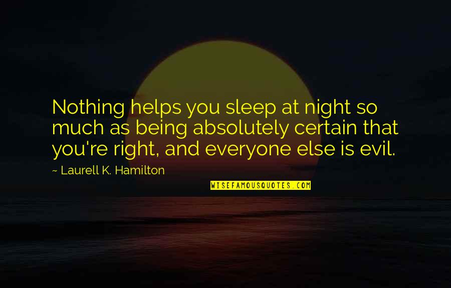 As You Sleep Quotes By Laurell K. Hamilton: Nothing helps you sleep at night so much