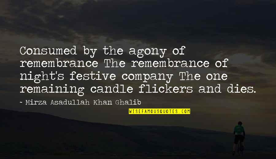 Asadullah Quotes By Mirza Asadullah Khan Ghalib: Consumed by the agony of remembrance The remembrance