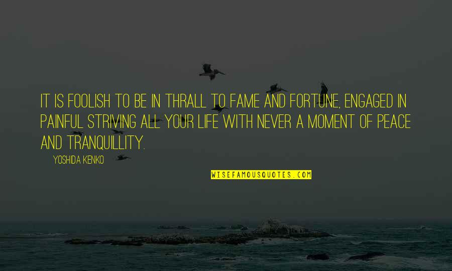 Ashell Quotes By Yoshida Kenko: It is foolish to be in thrall to