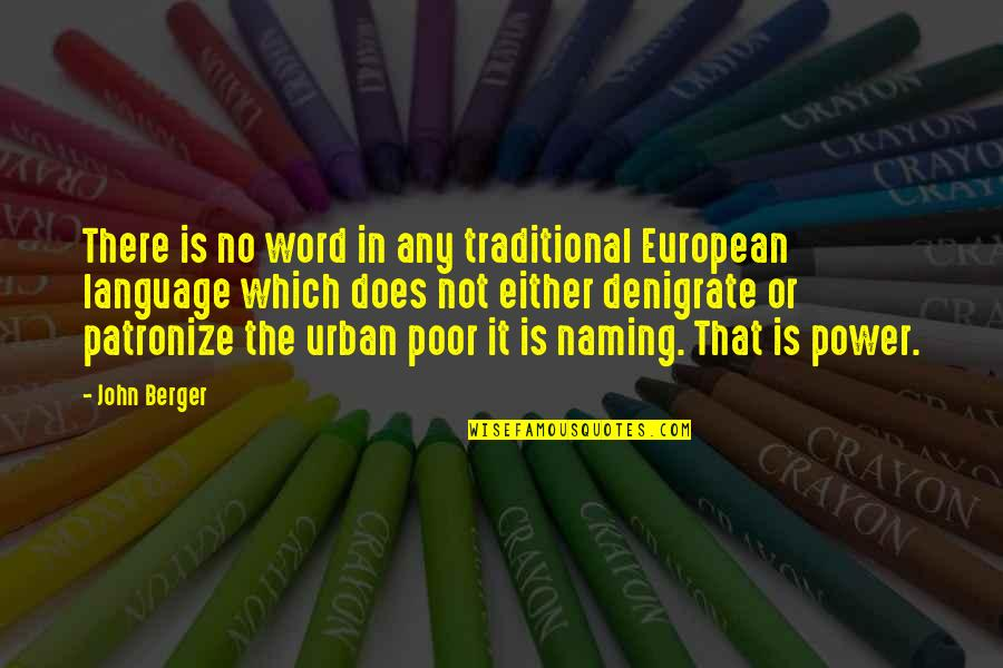 Ashes To Ashes Dust To Dust Funny Quotes By John Berger: There is no word in any traditional European