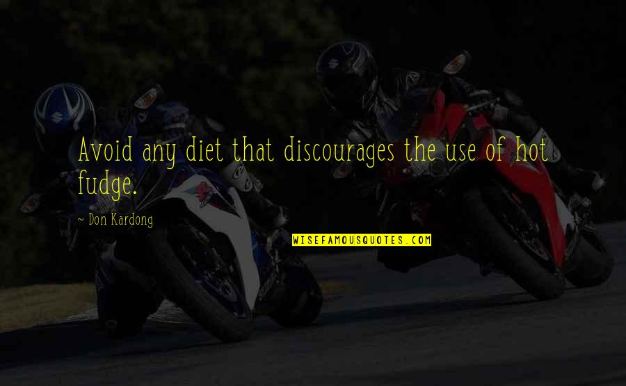 Ashton Kutcher What Happens In Vegas Quotes By Don Kardong: Avoid any diet that discourages the use of