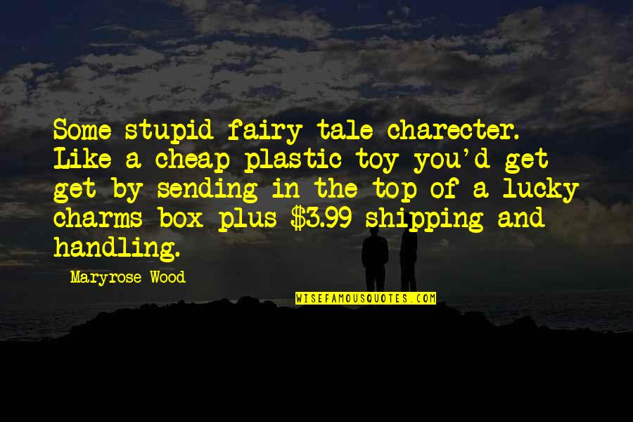 Ashton Kutcher What Happens In Vegas Quotes By Maryrose Wood: Some stupid fairy tale charecter. Like a cheap