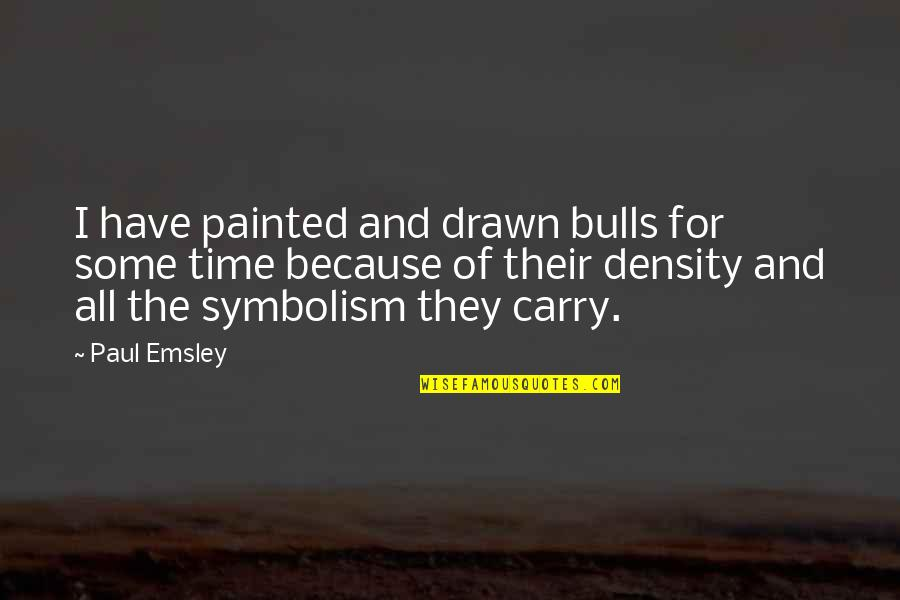 Ask Fm Repost Quotes By Paul Emsley: I have painted and drawn bulls for some