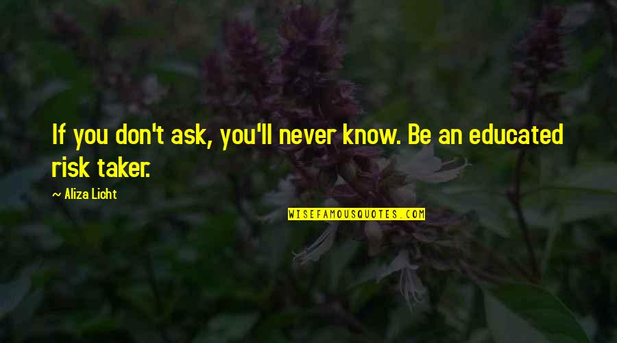 Ask For Business Quotes By Aliza Licht: If you don't ask, you'll never know. Be