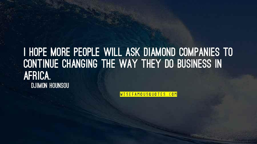 Ask For Business Quotes By Djimon Hounsou: I hope more people will ask diamond companies
