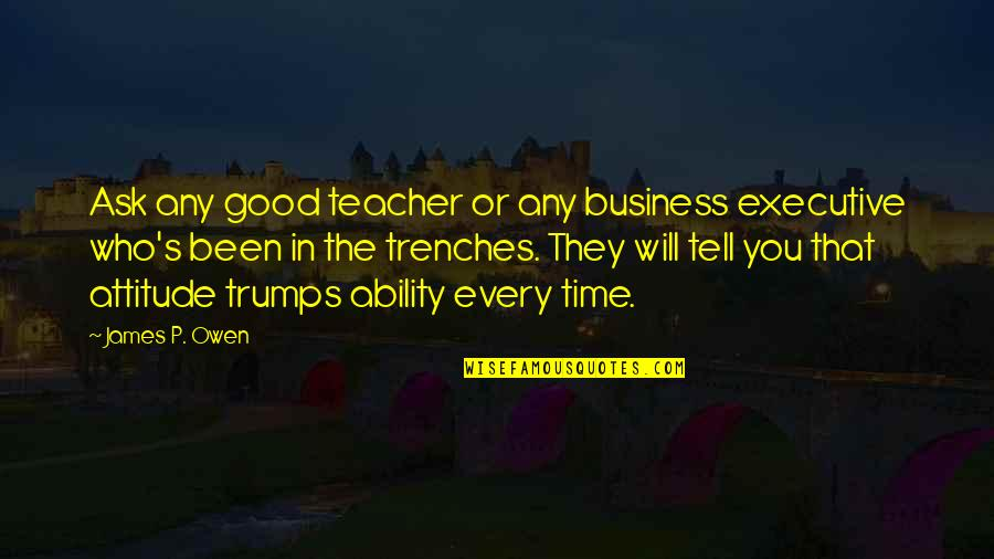 Ask For Business Quotes By James P. Owen: Ask any good teacher or any business executive
