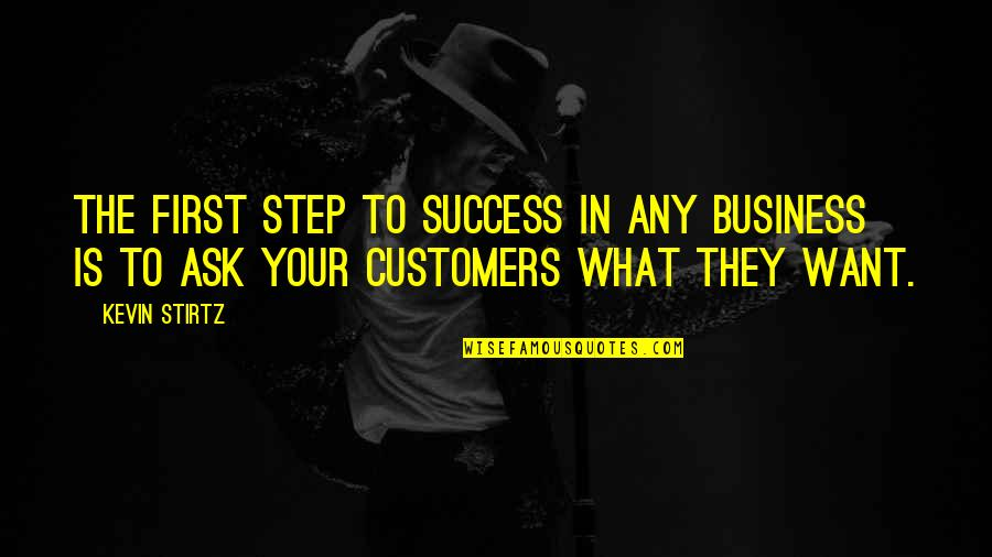 Ask For Business Quotes By Kevin Stirtz: The first step to success in any business