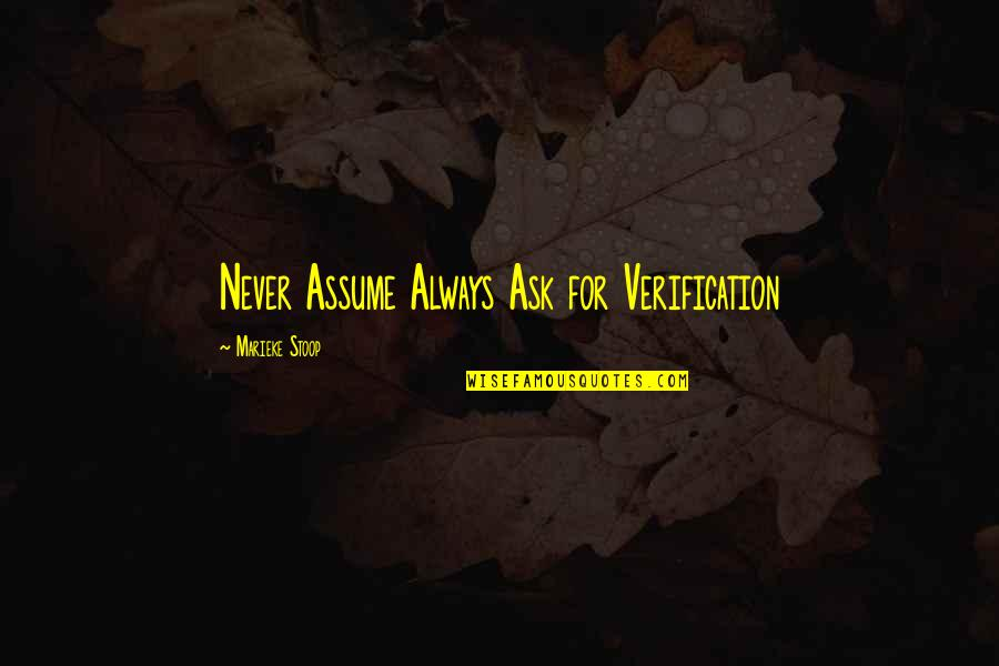 Ask For Business Quotes By Marieke Stoop: Never Assume Always Ask for Verification