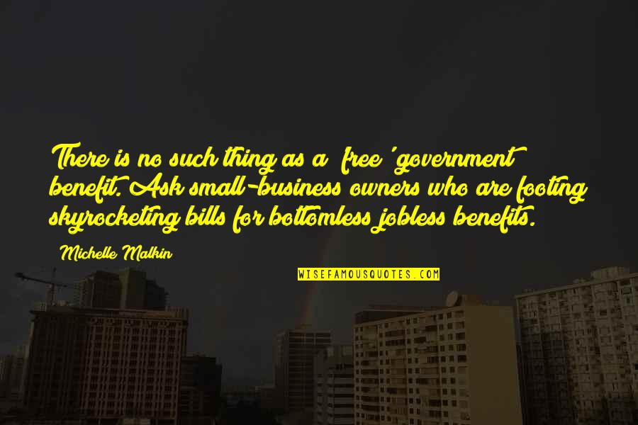 Ask For Business Quotes By Michelle Malkin: There is no such thing as a 'free'