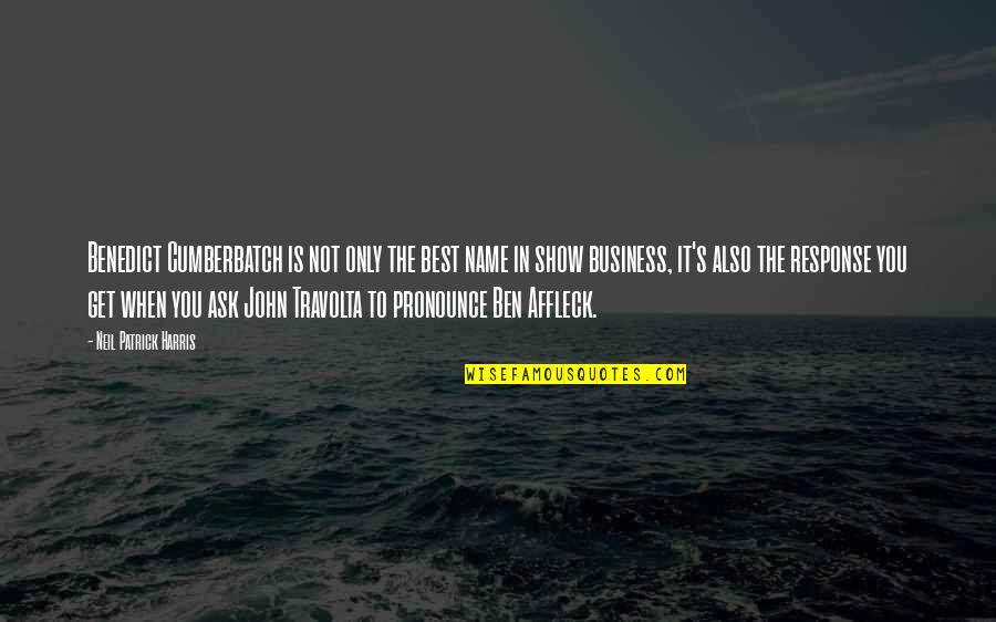 Ask For Business Quotes By Neil Patrick Harris: Benedict Cumberbatch is not only the best name