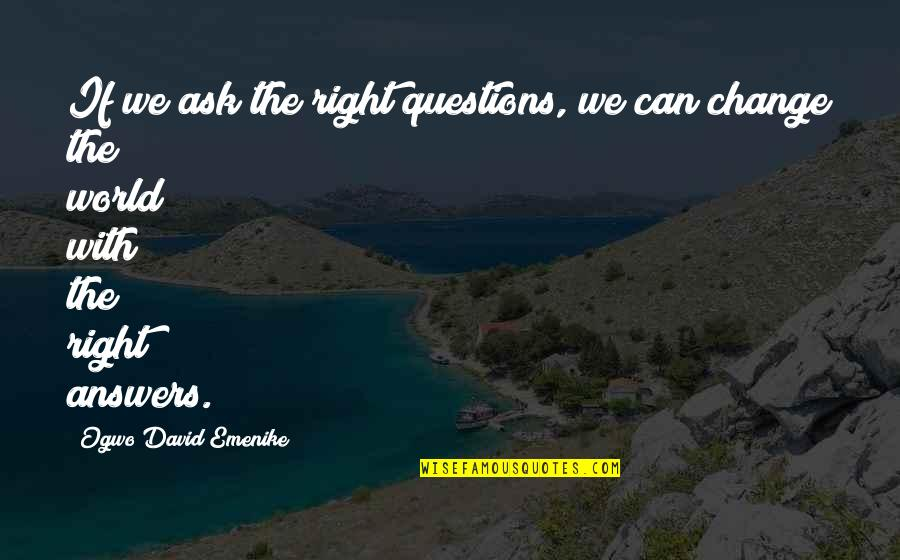 Ask For Business Quotes By Ogwo David Emenike: If we ask the right questions, we can