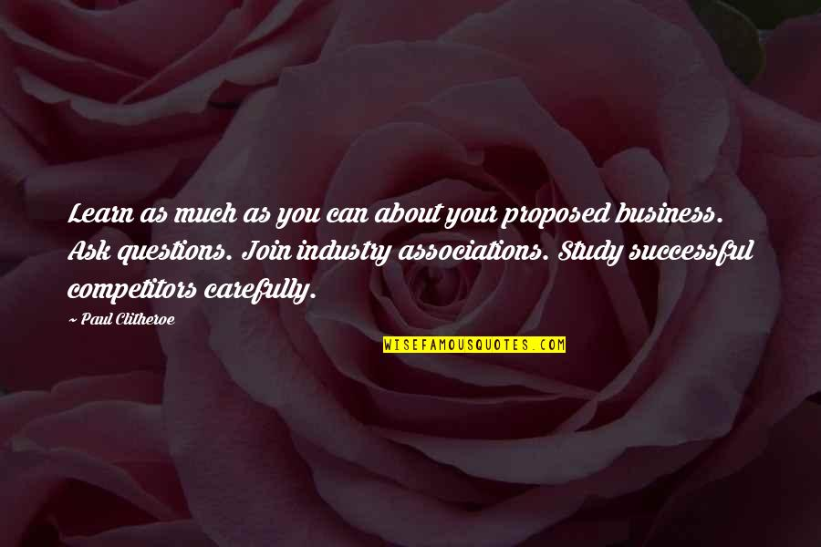 Ask For Business Quotes By Paul Clitheroe: Learn as much as you can about your