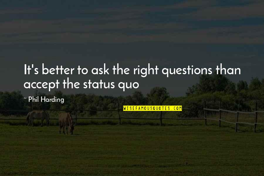 Ask For Business Quotes By Phil Harding: It's better to ask the right questions than