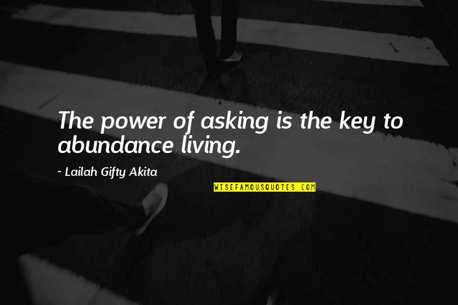 Asking For A Sign Quotes By Lailah Gifty Akita: The power of asking is the key to