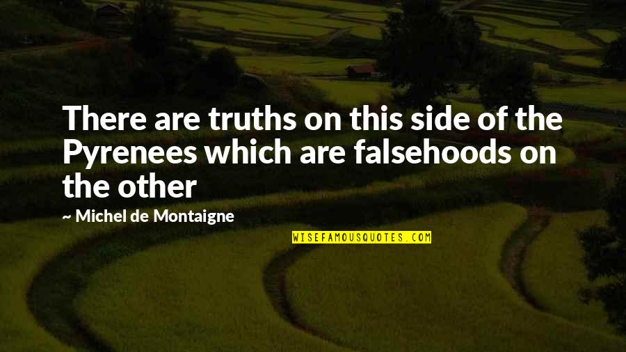 Asking For Forgiveness From God Quotes By Michel De Montaigne: There are truths on this side of the