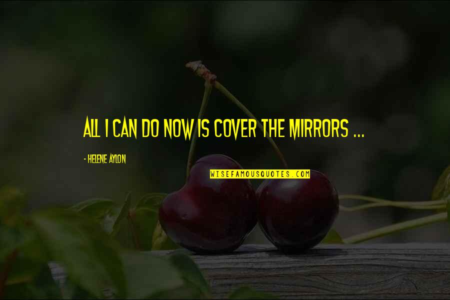 Asong Quotes By Helene Aylon: All I can do now is cover the