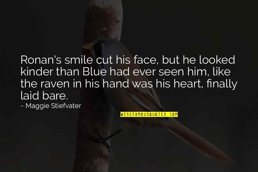 Asong Quotes By Maggie Stiefvater: Ronan's smile cut his face, but he looked