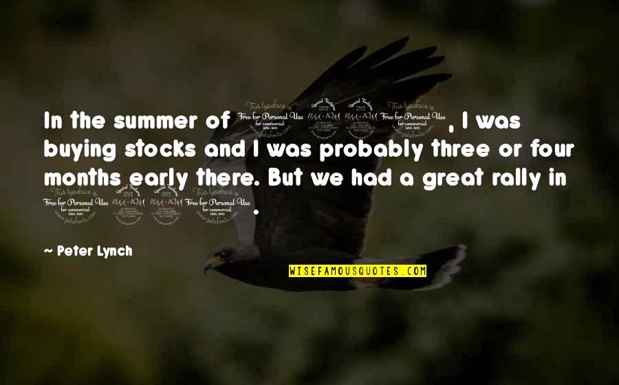 Asong Quotes By Peter Lynch: In the summer of 1990, I was buying