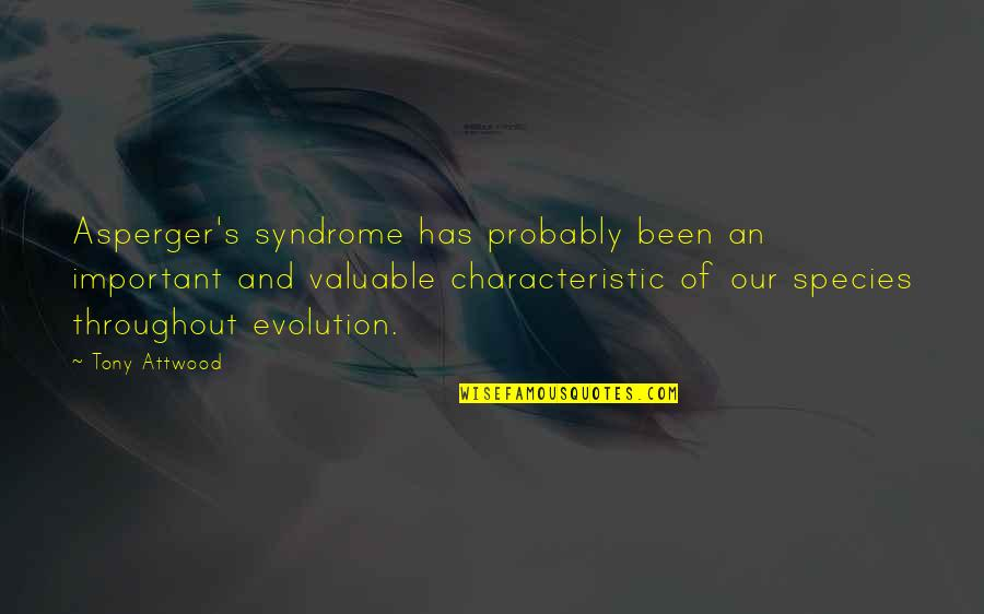 Asperger Autism Quotes By Tony Attwood: Asperger's syndrome has probably been an important and