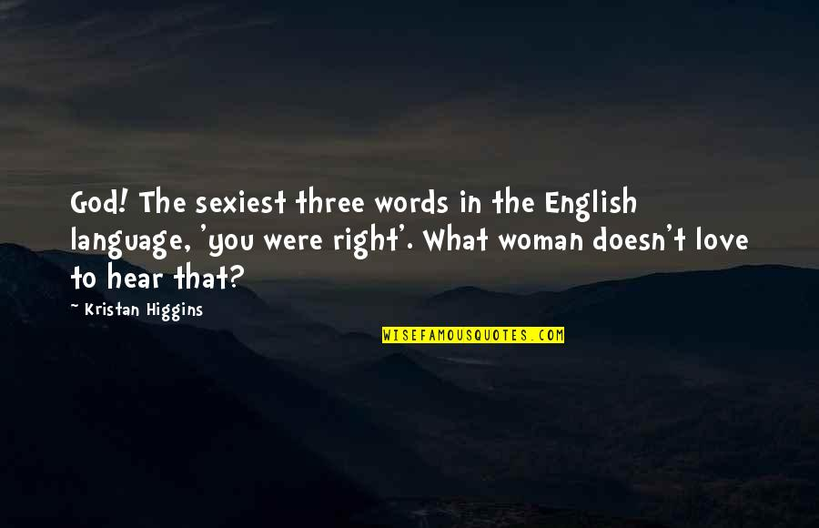 Aspire Higher Motivational Quotes By Kristan Higgins: God! The sexiest three words in the English