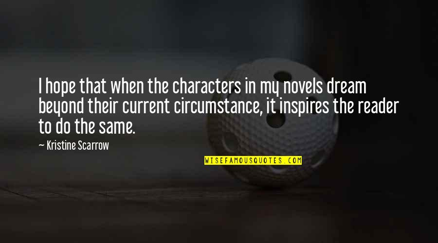 Aspire Quotes Quotes By Kristine Scarrow: I hope that when the characters in my