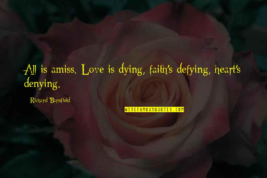 Aspire Quotes Quotes By Richard Barnfield: All is amiss. Love is dying, faith's defying,