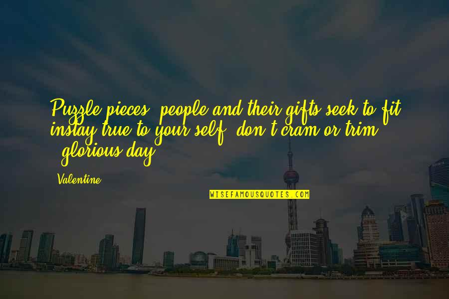 Aspire Quotes Quotes By Valentine: Puzzle pieces, people and their gifts seek to