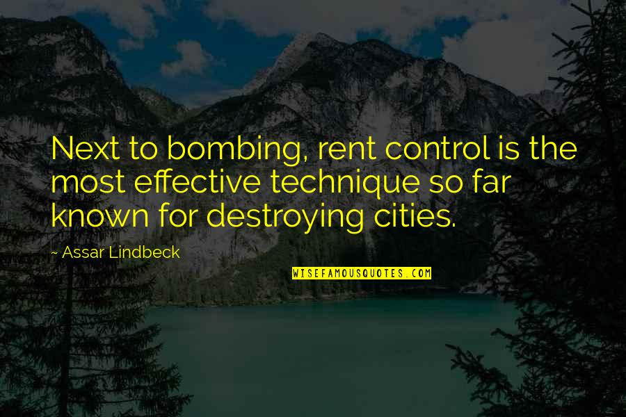 Assar Lindbeck Quotes By Assar Lindbeck: Next to bombing, rent control is the most