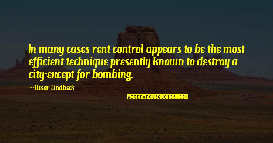 Assar Lindbeck Quotes By Assar Lindbeck: In many cases rent control appears to be