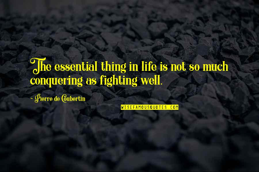 Assata Shakur Brainy Quotes By Pierre De Coubertin: The essential thing in life is not so