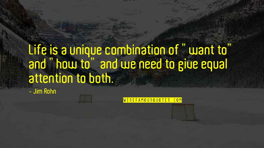 """Assault Fire Quotes By Jim Rohn: Life is a unique combination of """"want to"""""""
