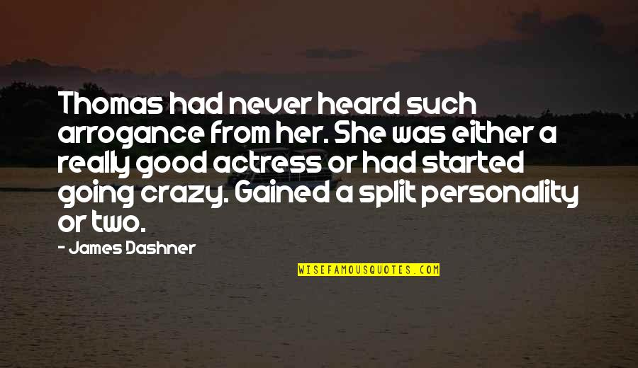Assisi Norman Maccaig Quotes By James Dashner: Thomas had never heard such arrogance from her.