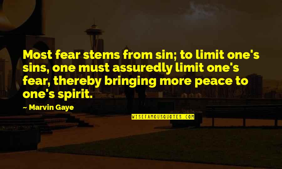 Assuredly Quotes By Marvin Gaye: Most fear stems from sin; to limit one's