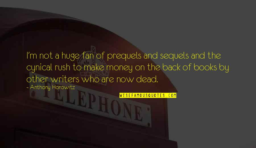 Astora Quotes By Anthony Horowitz: I'm not a huge fan of prequels and