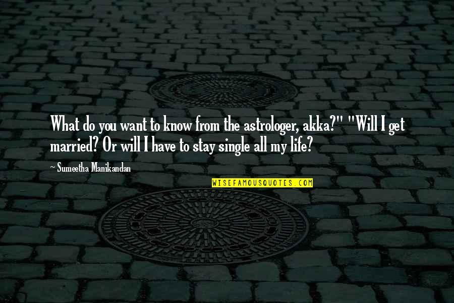 Astrologer's Quotes By Sumeetha Manikandan: What do you want to know from the