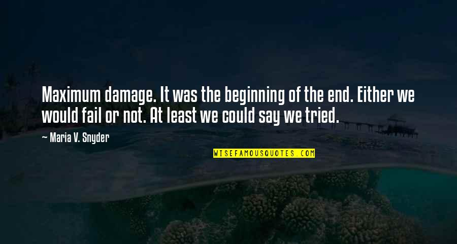 At Least I Tried Quotes By Maria V. Snyder: Maximum damage. It was the beginning of the