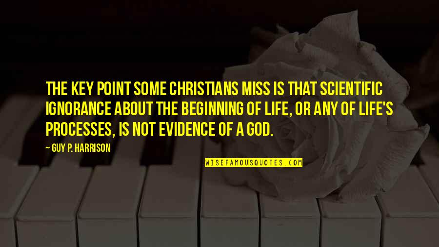 At Some Point Of Life Quotes By Guy P. Harrison: The key point some Christians miss is that