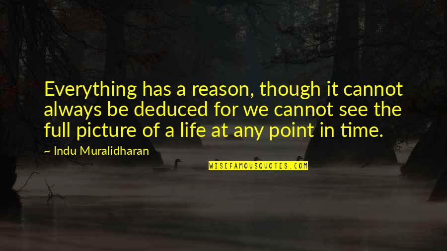 At Some Point Of Life Quotes By Indu Muralidharan: Everything has a reason, though it cannot always