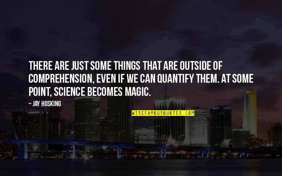 At Some Point Of Life Quotes By Jay Hosking: There are just some things that are outside