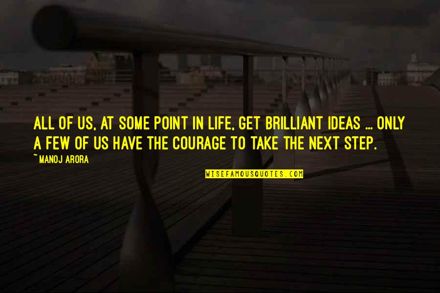 At Some Point Of Life Quotes By Manoj Arora: All of us, at some point in life,
